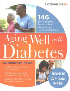 Aging well with diabetes : 146 eye-opening secrets that prevent and control diabetes.