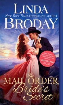 The mail order bride's secret : Outlaw Mail Order Brides Series, Book 3 / Linda Broday.
