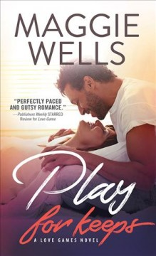 Play for keeps /  Maggie Wells.