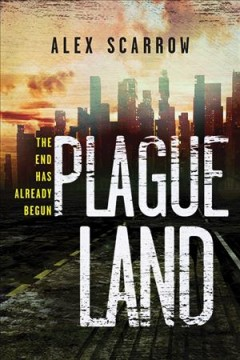 Plague land /  Alex Scarrow. - Alex Scarrow.