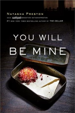 You will be mine /  Natasha Preston. - Natasha Preston.