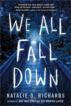 We all fall down /  Natalie D. Richards.
