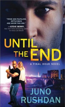 Until the end /  Juno Rushdan.