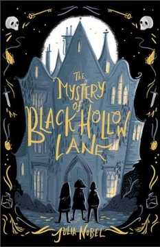 The mystery of Black Hollow Lane /  Julia Nobel.