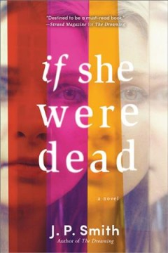 If she were dead : a novel / J.P. Smith. - J.P. Smith.