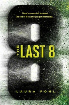 The last 8 /  Laura Pohl. - Laura Pohl.