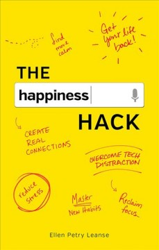 The Happiness Hack : How to Take Charge of Your Brain and Program More Happiness into Your Life.