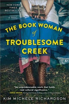 The book woman of Troublesome Creek /  Kim Michele Richardson. - Kim Michele Richardson.