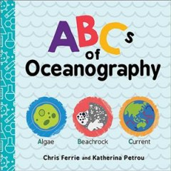ABCs of oceanography /  Chris Ferrie and Katherina Petrou. - Chris Ferrie and Katherina Petrou.