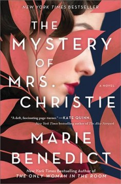 The Mystery Of Mrs. Christie / Marie Benedict - Marie Benedict