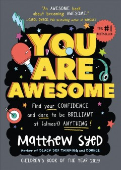 You are awesome /  Matthew Syed ; illustrated by Toby Triumph. - Matthew Syed ; illustrated by Toby Triumph.