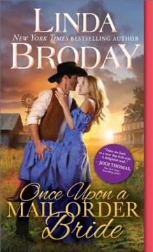 Once upon a mail order bride /  Linda Broday.