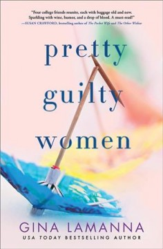 Pretty guilty women /  Gina LaManna. - Gina LaManna.