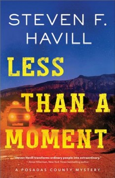 Less than a moment /  Steven F. Havill. - Steven F. Havill.