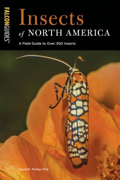 Insects of North America : a field guide / David M. Phillips, PhD. - David M. Phillips, PhD.