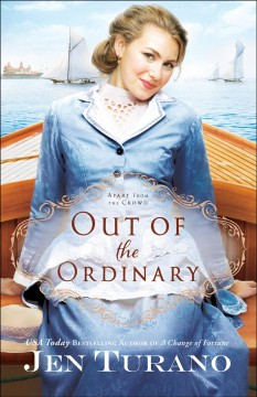 Out of the ordinary /  Jen Turano.