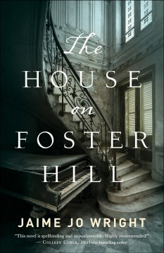 The house on Foster Hill /  Jaime Jo Wright.