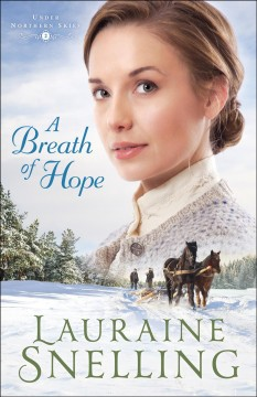 A breath of hope /  Lauraine Snelling.