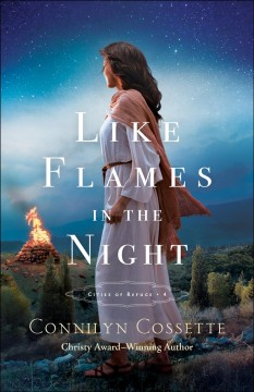Like flames in the night /  Connilyn Cossette.