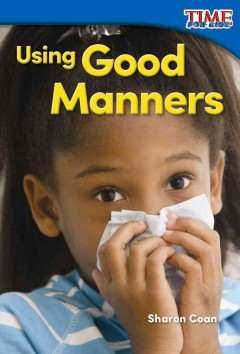 Using good manners /  Sharon Coan. - Sharon Coan.