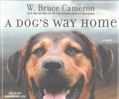 A dog's way home /  W. Bruce Cameron.