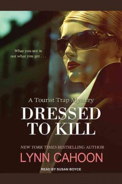 Dressed to kill : a tourist trap mystery / Lynn Cahoon.