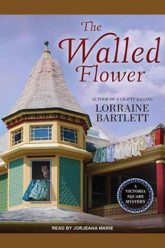 The walled flower /  Lorraine Bartlett. - Lorraine Bartlett.