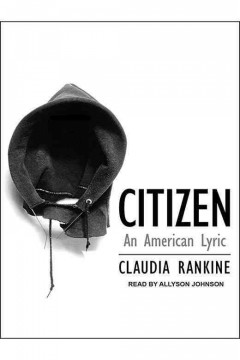 Citizen : an American lyric / Claudia Rankine.