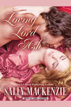 Loving Lord Ash /  Sally MacKenzie.