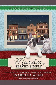 Murder, served simply : an Amish quilt shop mystery / Isabella Alan.