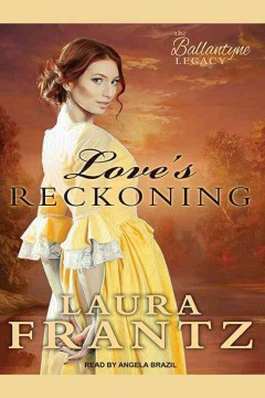 Love's reckoning /  Laura Frantz.
