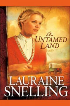 An untamed land /  Lauraine Snelling.
