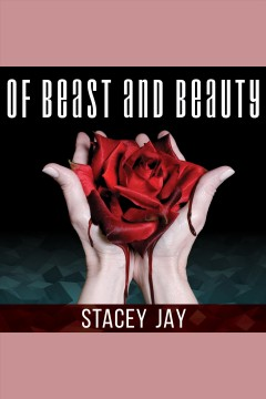 Of beast and beauty /  Stacey Jay.