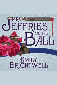 Mrs. Jeffries on the ball : a Victorian mystery / Emily Brightwell.