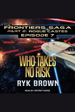 Who takes no risk /  Ryk Brown.