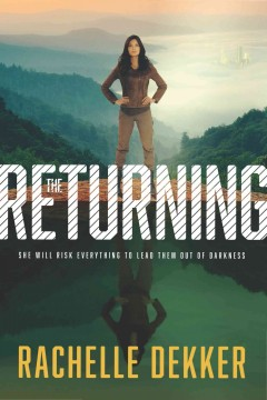 The returning /  Rachelle Dekker.
