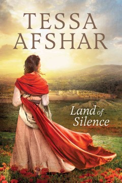 Land of silence /  Tessa Afshar.