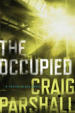 The occupied /  Craig Parshall.