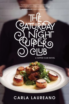 The Saturday night supper club /  Carla Laureano. - Carla Laureano.