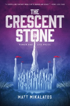 The crescent stone /  Matt Mikalatos. - Matt Mikalatos.