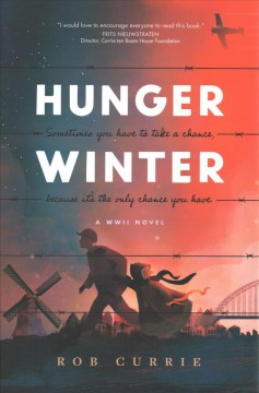 Hunger winter : a World War II novel / Rob Currie. - Rob Currie.
