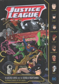 Injustice Gang and the deadly nightshade /  by Derek Fridolfs ; illustrated by Tim Levins.