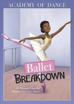 Ballet breakdown /  by Margaret Gurevich ; illustrated by Claire Almon.