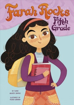 Farah rocks fifth grade /  by Susan Muaddi Darraj ; illustrated by Ruaida Mannaa. - by Susan Muaddi Darraj ; illustrated by Ruaida Mannaa.