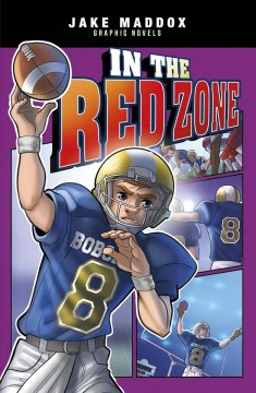 In the red zone /  by Jake Maddox ; text by Brandon Terrell ; art by Eduardo Garcia ; cover art by Berenice Muniz. - by Jake Maddox ; text by Brandon Terrell ; art by Eduardo Garcia ; cover art by Berenice Muniz.
