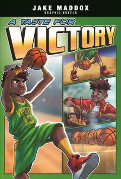 A taste for victory /  text by Brandon Terrell ; art by Berenice Muniz ; color by Armando Ramirez ; lettering by Jaymes Reed. - text by Brandon Terrell ; art by Berenice Muniz ; color by Armando Ramirez ; lettering by Jaymes Reed.