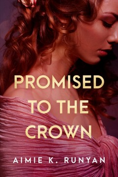 Promised to the crown.