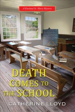 Death comes to the school /  Catherine Lloyd. - Catherine Lloyd.
