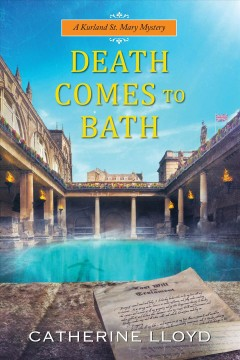 Death comes to Bath /  Catherine Lloyd.
