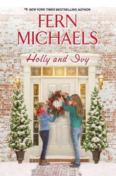 Holly and Ivy /  Fern Michaels. - Fern Michaels.